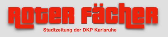 Neue Ausgabe des Roten Fächers. Der Stadtzeitung der DKP Karlsruhe